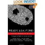 Ready, Aim, Fire Ver http://www.amazon.com/Ready-Fire-Character-Assassination-Cuba/dp/1613709749/ref=sr_1_1?ie=UTF8&qid=1370538508&sr=8-1&keywords=ready+aim+fire+uva+de+aragon