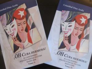 """Portada de los dos volùmenes de """"!OH Cuba Hermosa! El cancionero político social en Cuba hasta 1958"""" de Cristóbal Díaz Ayala"""