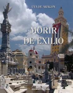 """""""Morir de exilio"""" recoge articulos sobre cubanos fallecidos en el destierro"""