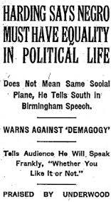 El discurso del Presidente Harding en 1921 pidiendo igualdad de derechos politicos para los afroamericanos fue muy controversial