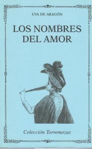 Los nombres del amor. Madrid; Editorial Torremozas, 1996